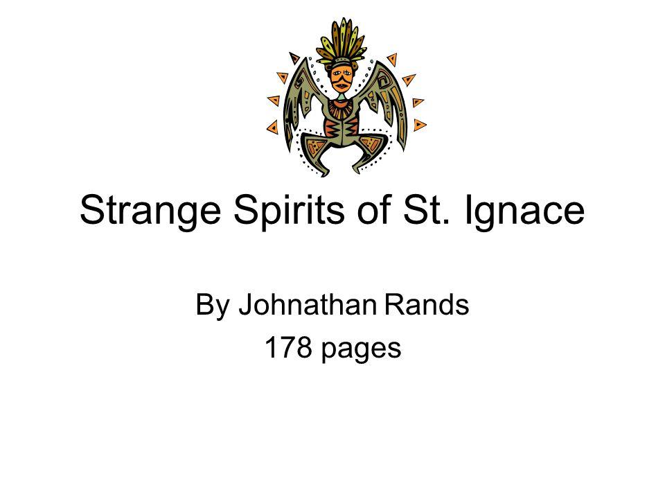 Strange Spirits of St. Ignace