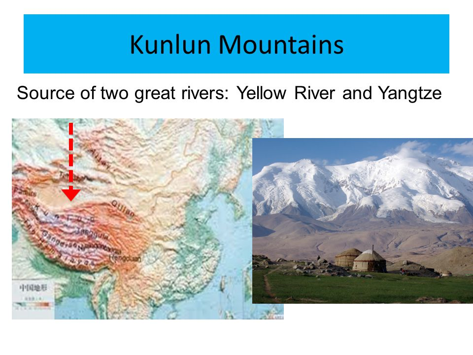 Kunlun Mountains Source of two great rivers: Yellow River and Yangtze