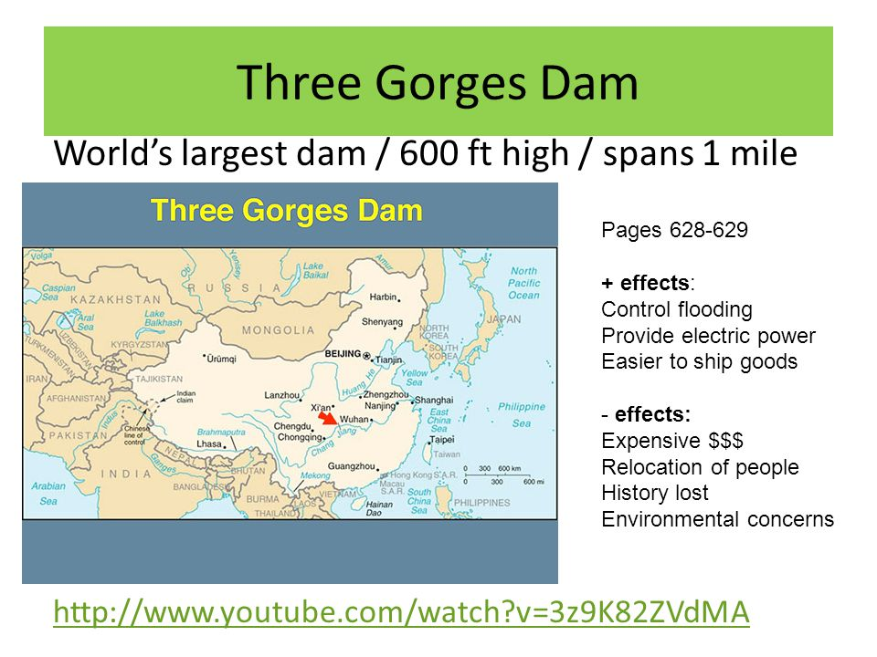 Three Gorges Dam World's largest dam / 600 ft high / spans 1 mile