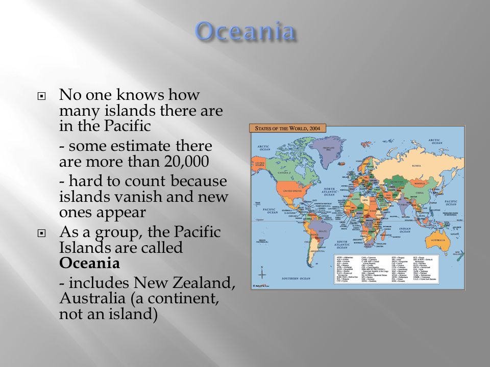 Oceania No one knows how many islands there are in the Pacific