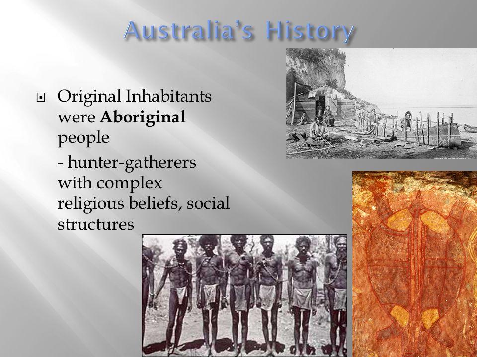 Australia's History Original Inhabitants were Aboriginal people