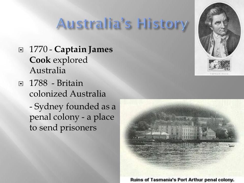 Australia's History 1770 - Captain James Cook explored Australia