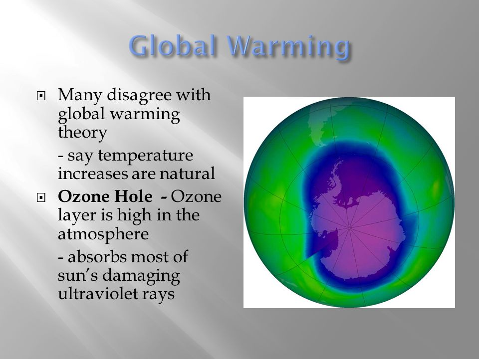 Global Warming Many disagree with global warming theory