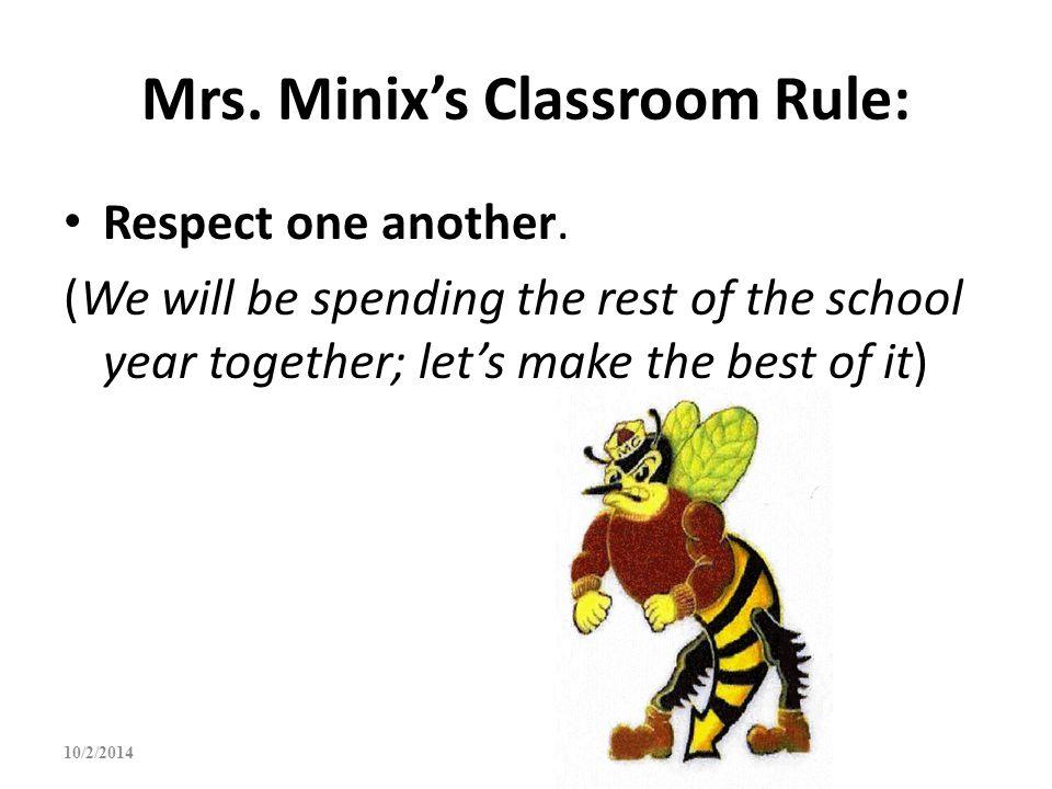 Mrs. Minix's Classroom Rule: