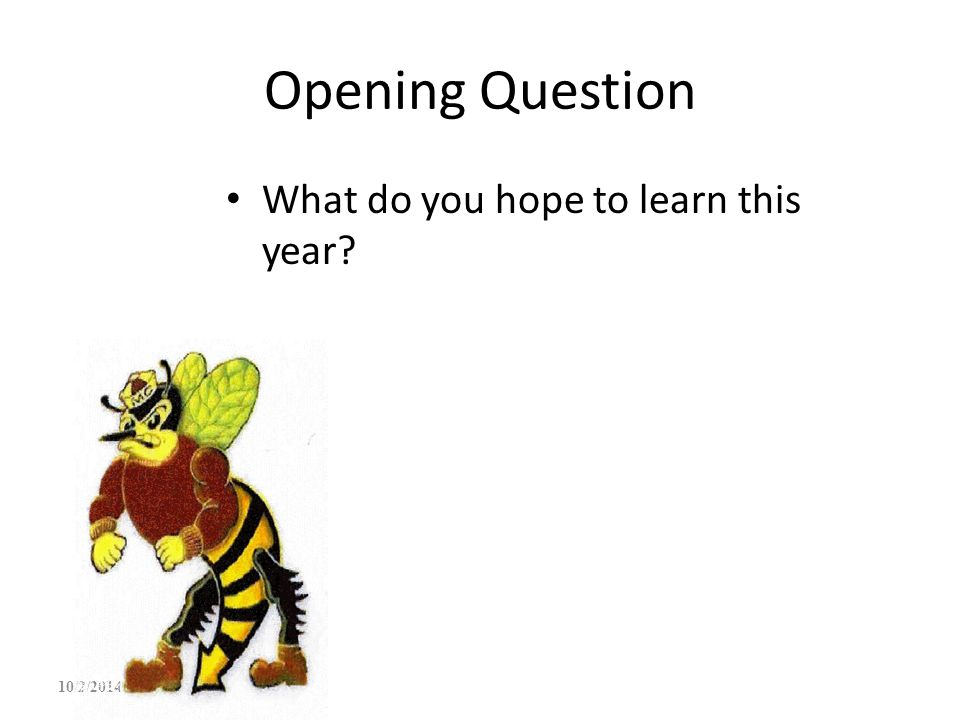 Opening Question What do you hope to learn this year 4/6/2017