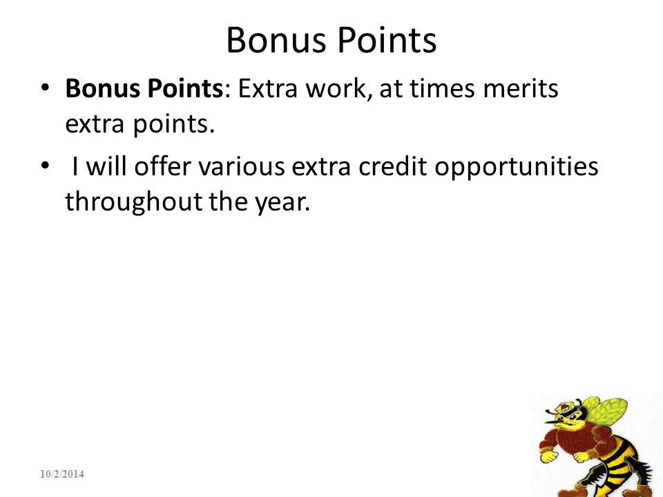 Bonus Points Bonus Points: Extra work, at times merits extra points.