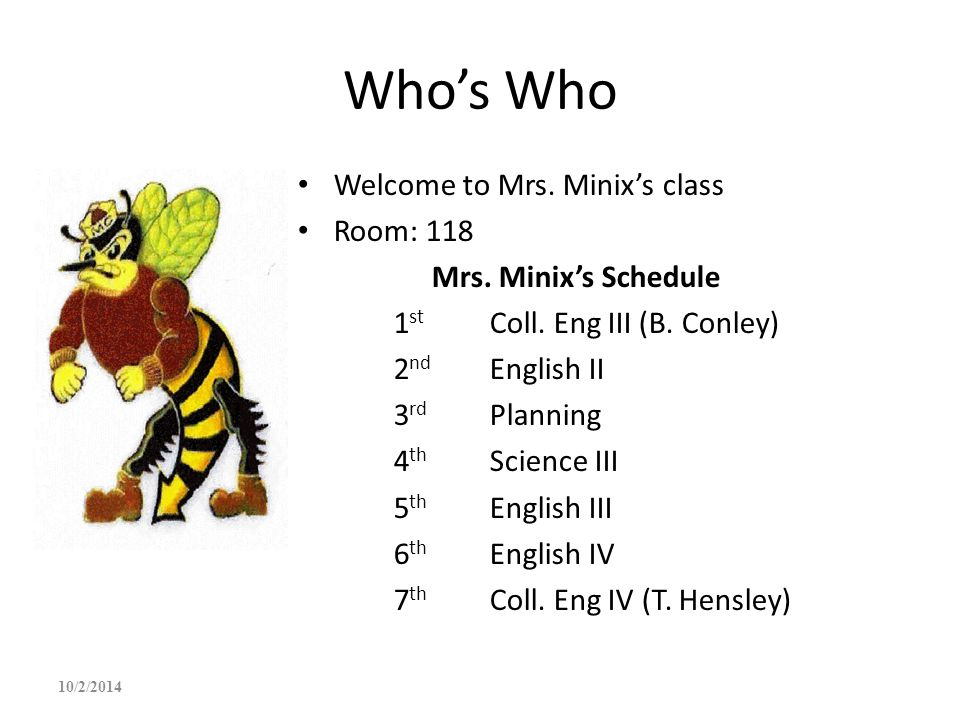 Who's Who Welcome to Mrs. Minix's class Room: 118