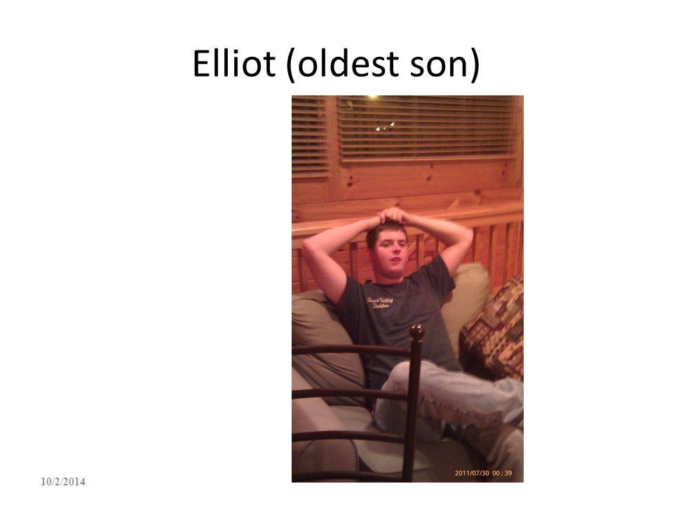 Elliot (oldest son) 4/6/2017