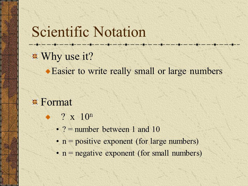 Scientific Notation Why use it Format