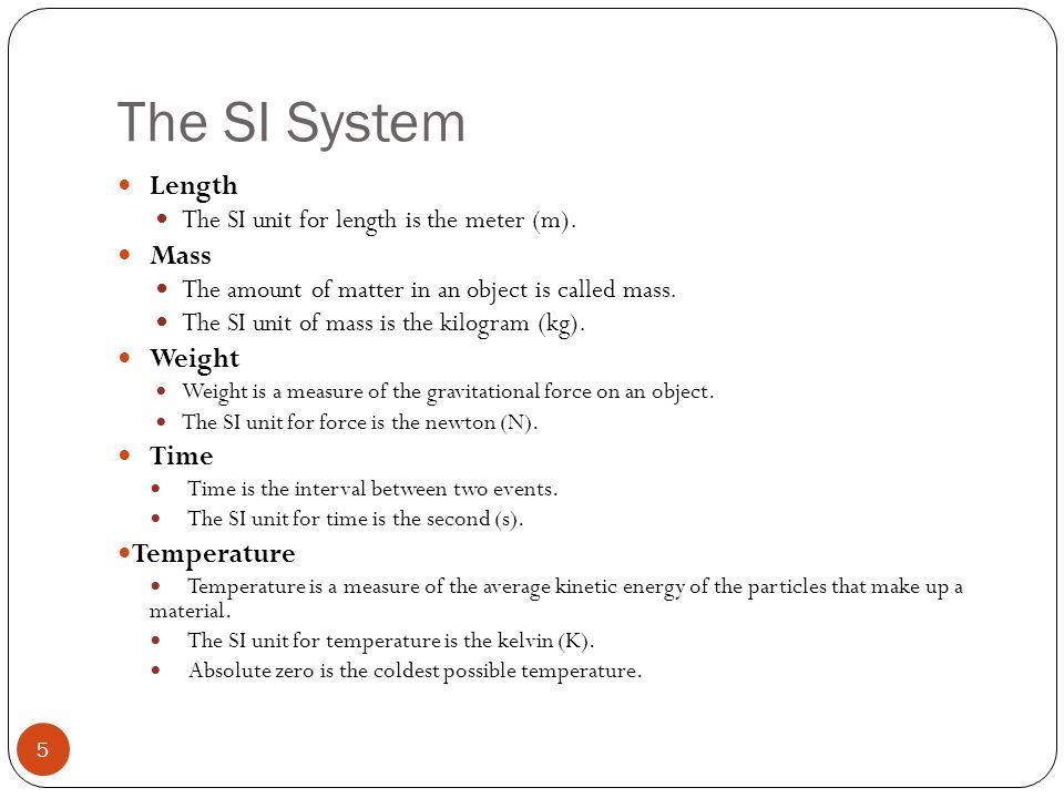 The SI System Length Mass Weight Time Temperature