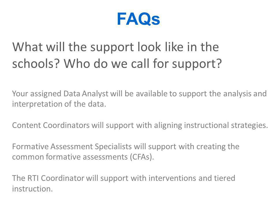 FAQs What will the support look like in the schools Who do we call for support