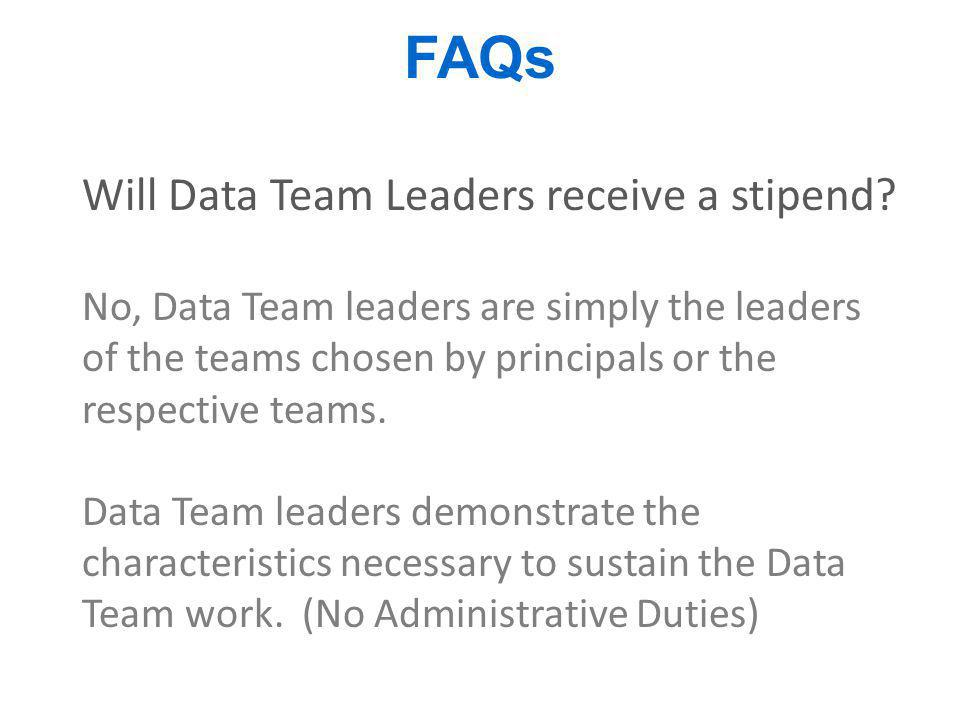 FAQs Will Data Team Leaders receive a stipend