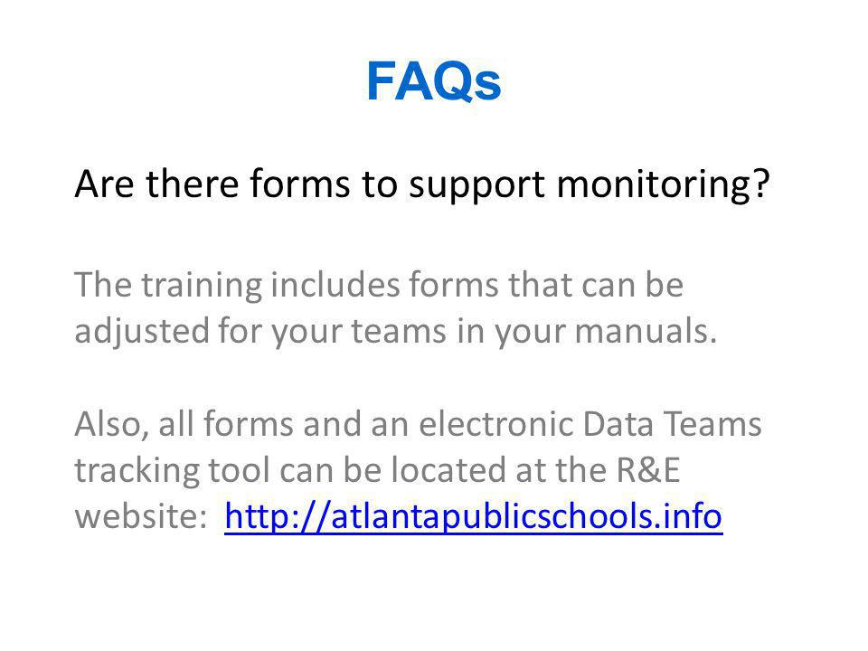 FAQs Are there forms to support monitoring