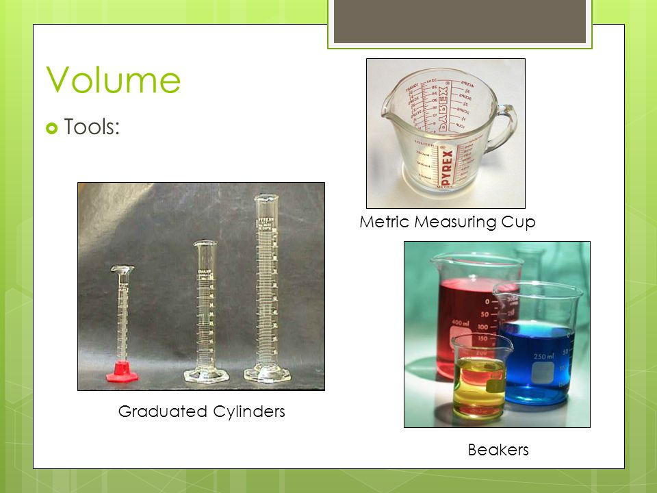 Volume Tools: Metric Measuring Cup Graduated Cylinders Beakers