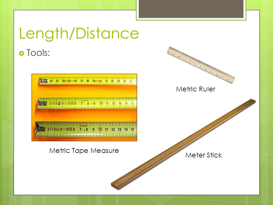 Length/Distance Tools: Metric Ruler Metric Tape Measure Meter Stick