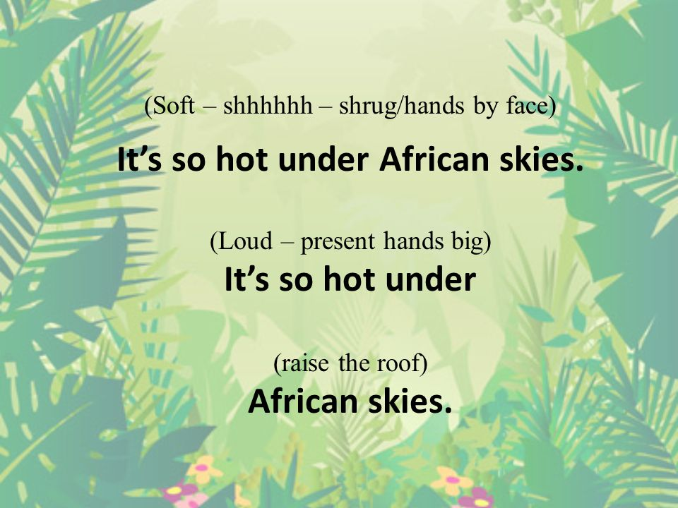 It's so hot under African skies.