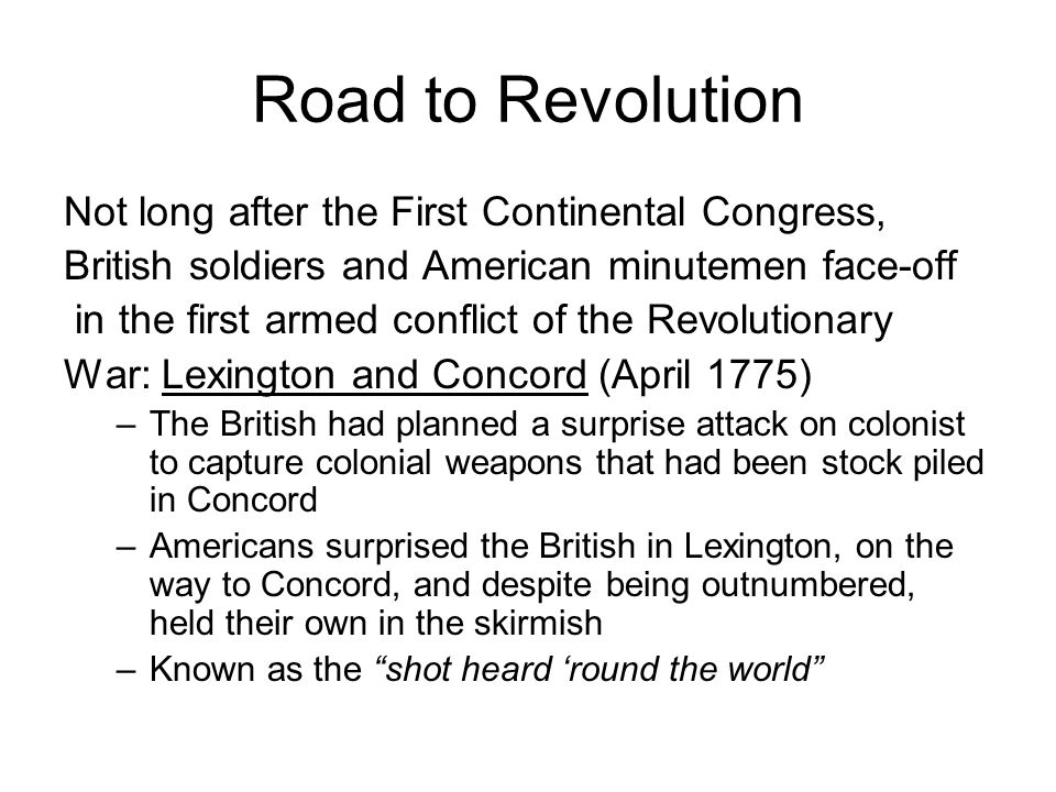Road to Revolution Not long after the First Continental Congress,