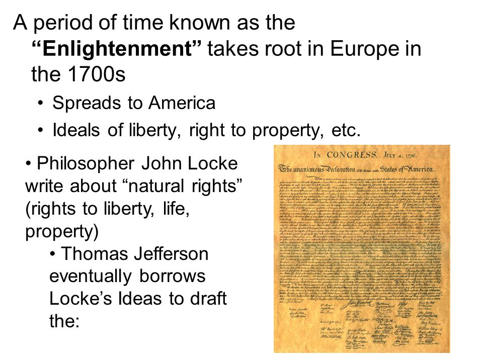 A period of time known as the Enlightenment takes root in Europe in the 1700s