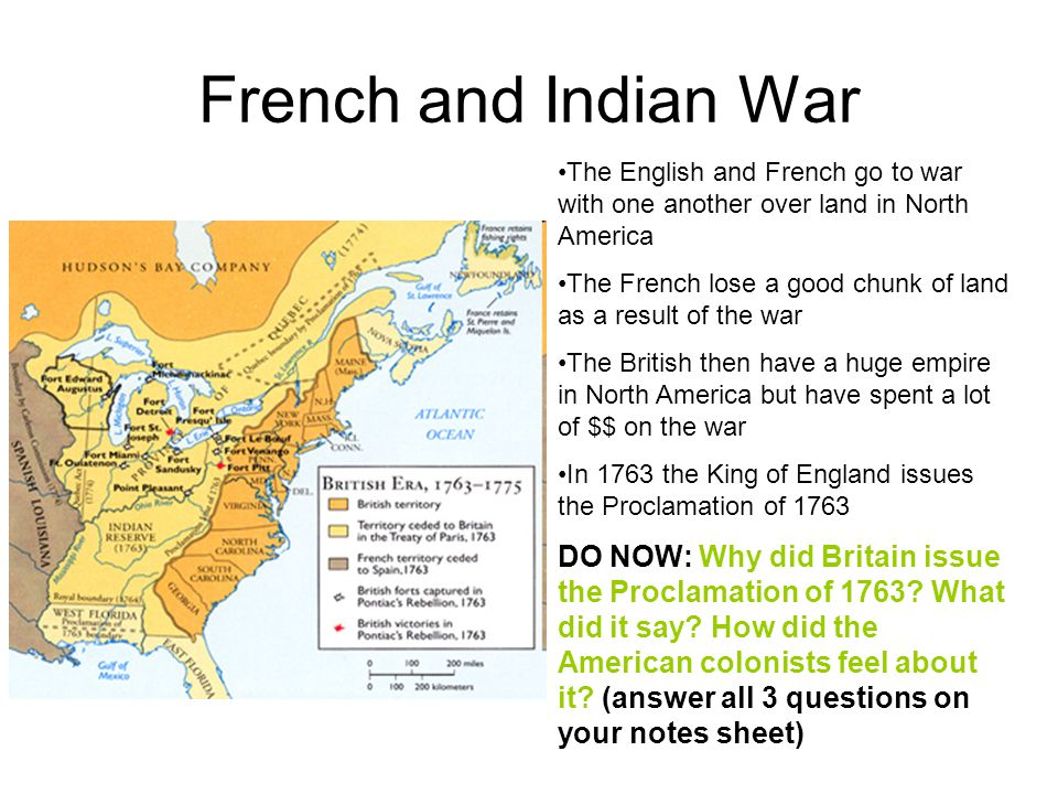 French and Indian War The English and French go to war with one another over land in North America.