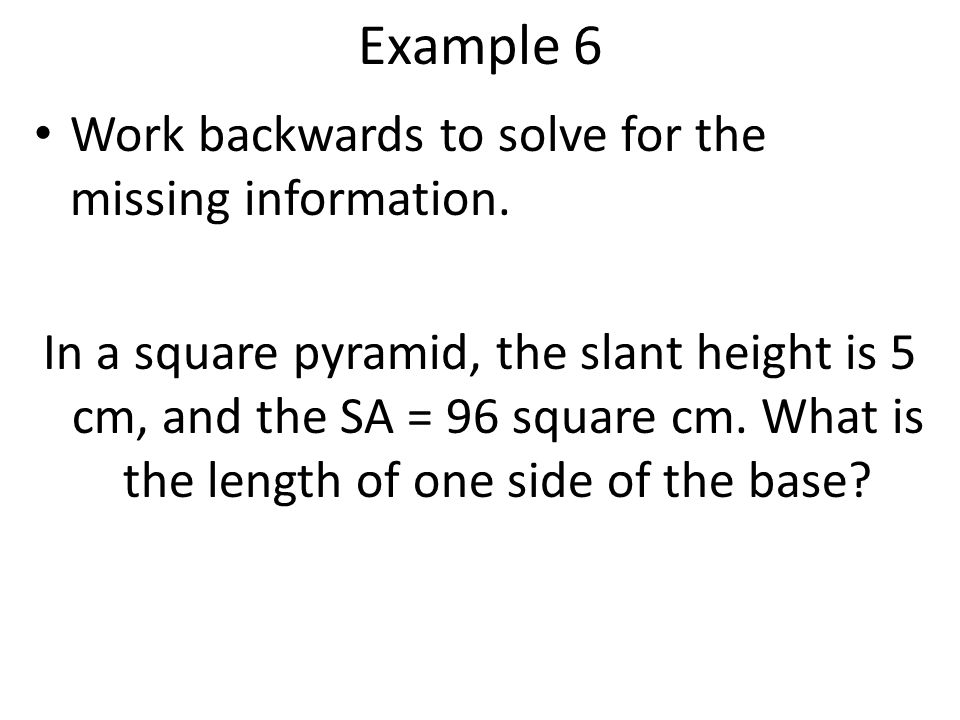Example 6 Work backwards to solve for the missing information.