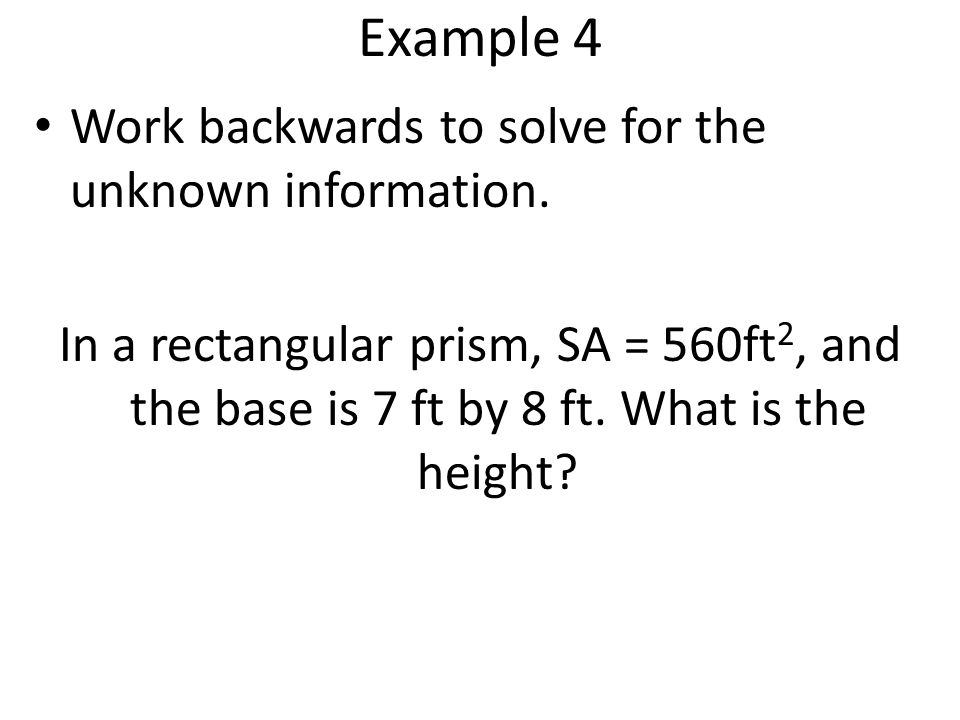 Example 4 Work backwards to solve for the unknown information.