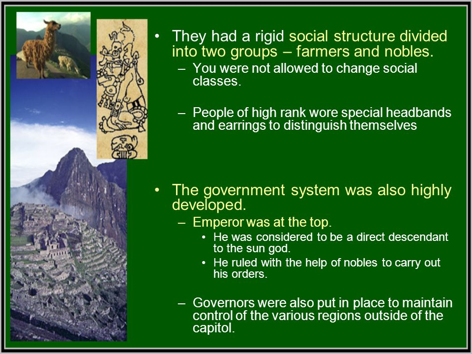 The government system was also highly developed.