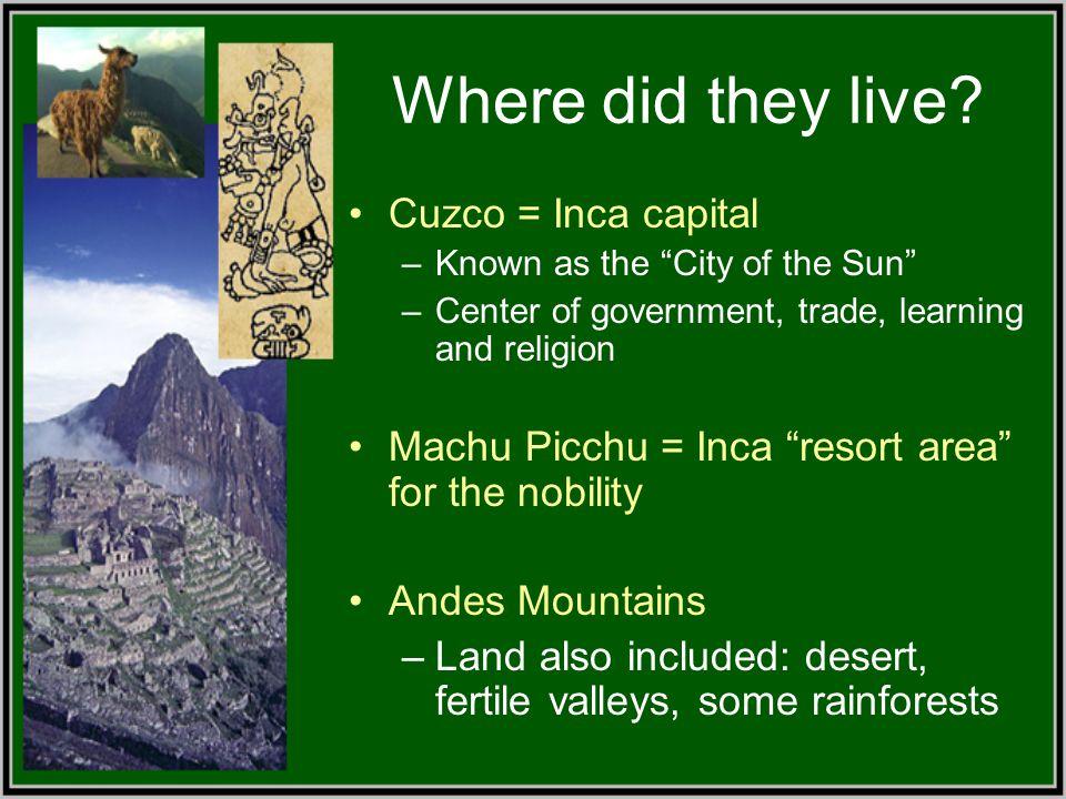 Where did they live Cuzco = Inca capital