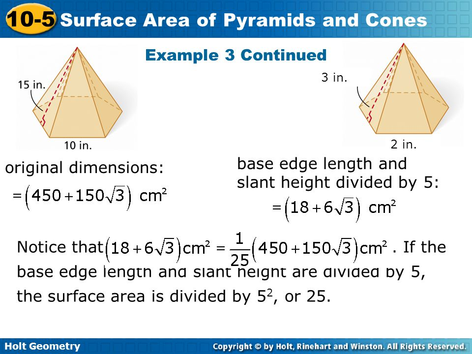 base edge length and slant height divided by 5: original dimensions: