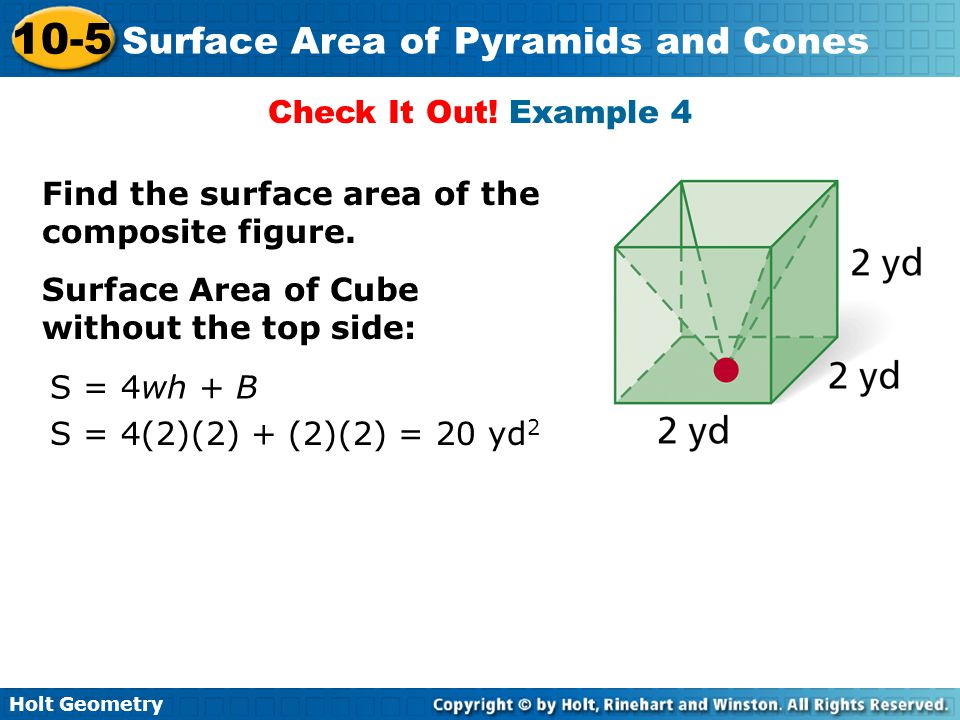 Check It Out! Example 4 Find the surface area of the composite figure. Surface Area of Cube without the top side: