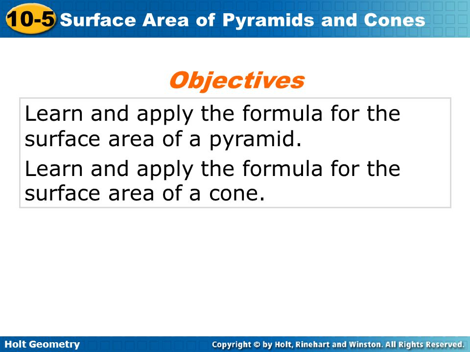 Objectives Learn and apply the formula for the surface area of a pyramid.