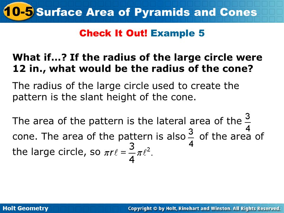 Check It Out! Example 5 What if… If the radius of the large circle were 12 in., what would be the radius of the cone