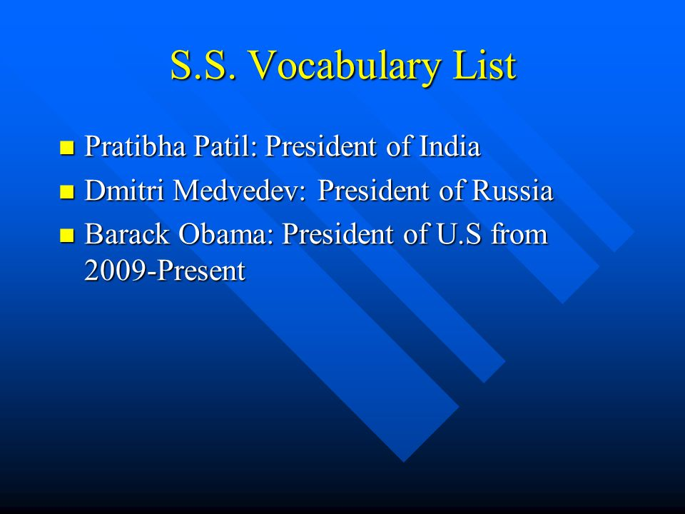 S.S. Vocabulary List Pratibha Patil: President of India