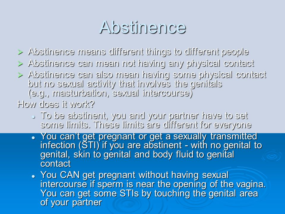 Abstinence Abstinence means different things to different people