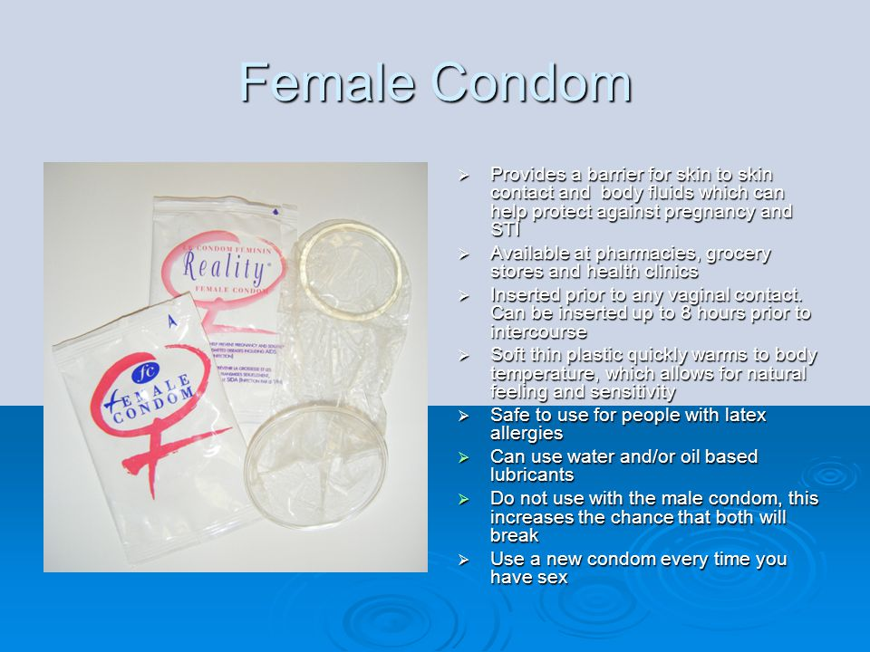 Female Condom Provides a barrier for skin to skin contact and body fluids which can help protect against pregnancy and STI.