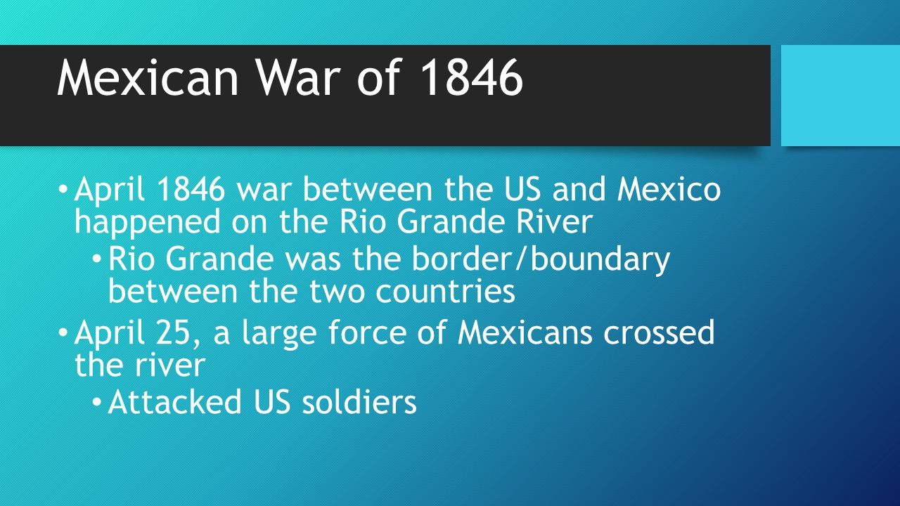 Mexican War of 1846 April 1846 war between the US and Mexico happened on the Rio Grande River.