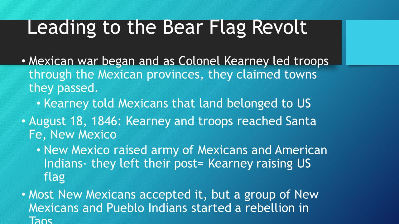 Leading to the Bear Flag Revolt