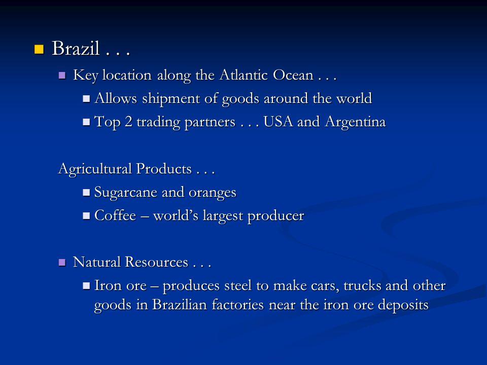 Brazil . . . Key location along the Atlantic Ocean . . .