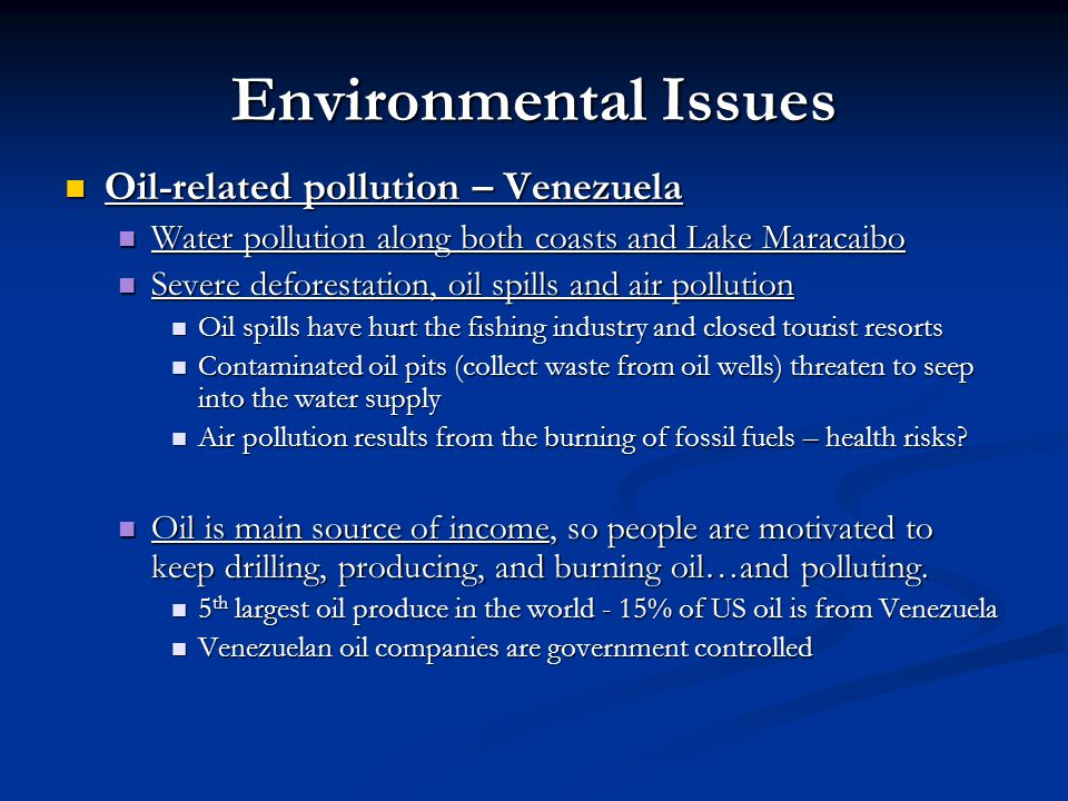Environmental Issues Oil-related pollution – Venezuela