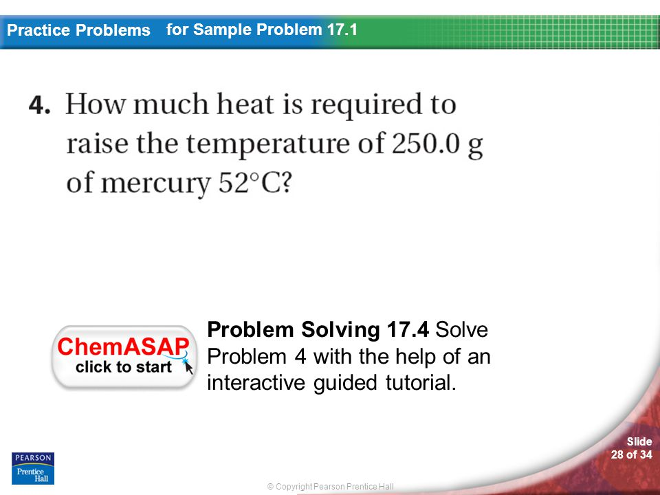 for Sample Problem 17.1 Problem Solving 17.4 Solve Problem 4 with the help of an interactive guided tutorial.