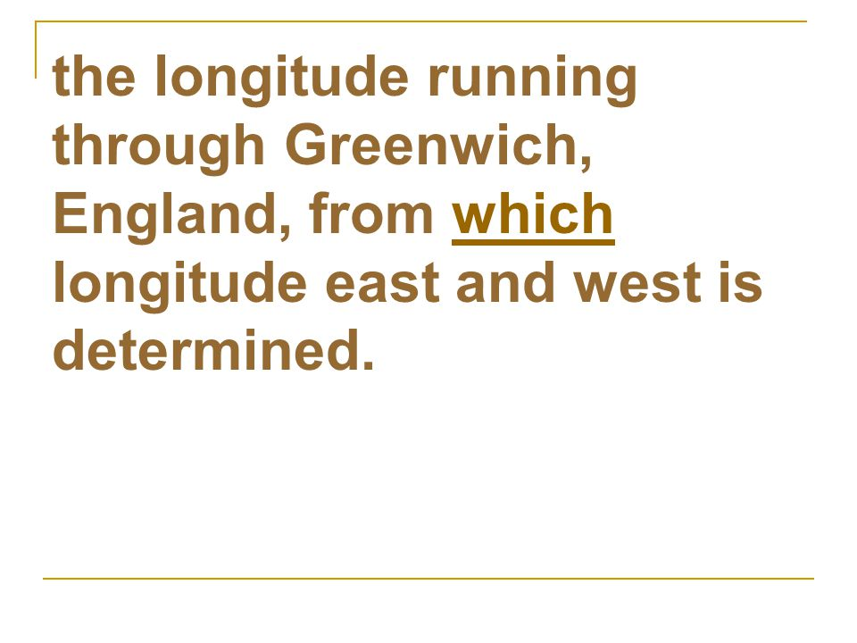 the longitude running through Greenwich, England, from which longitude east and west is determined.
