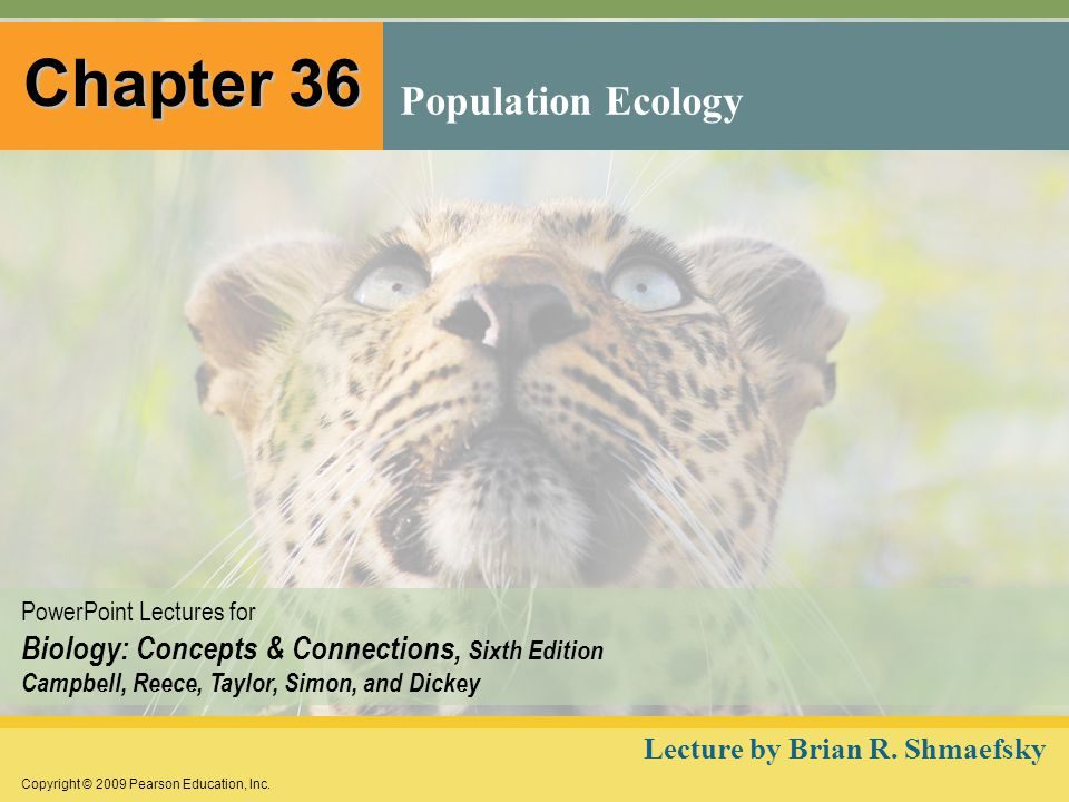 Chapter 36 Population Ecology Lecture by Brian R. Shmaefsky