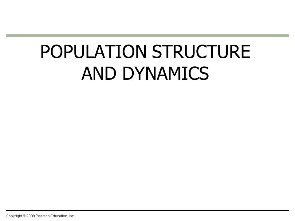 POPULATION STRUCTURE AND DYNAMICS