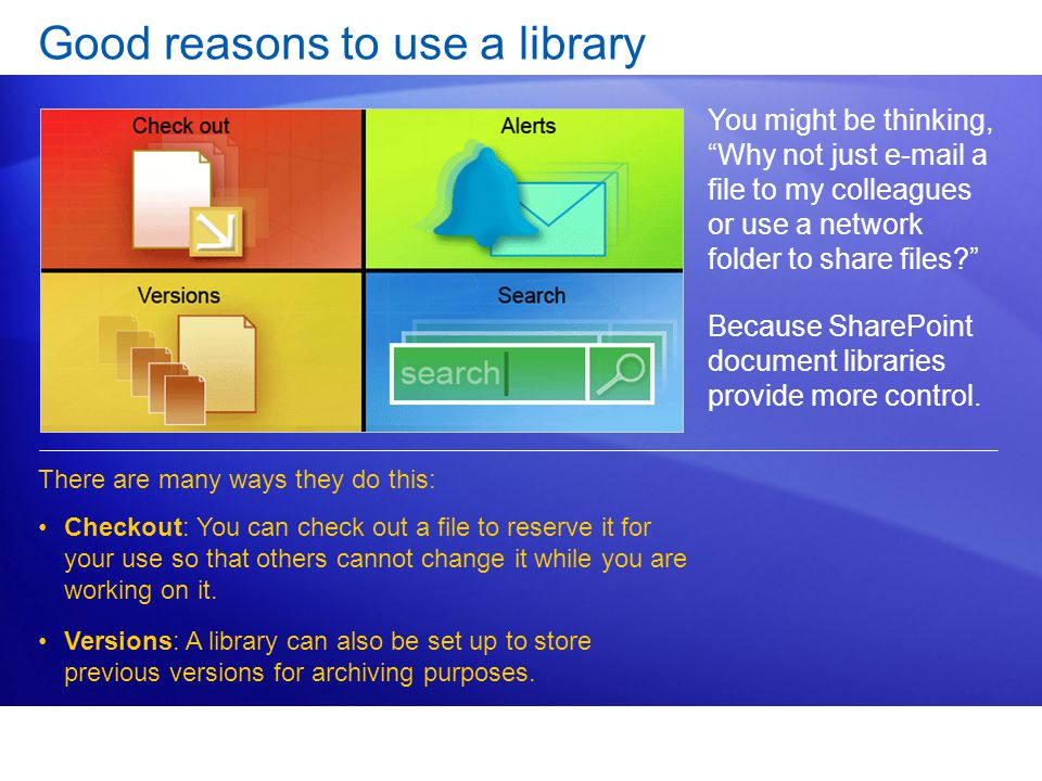 Good reasons to use a library