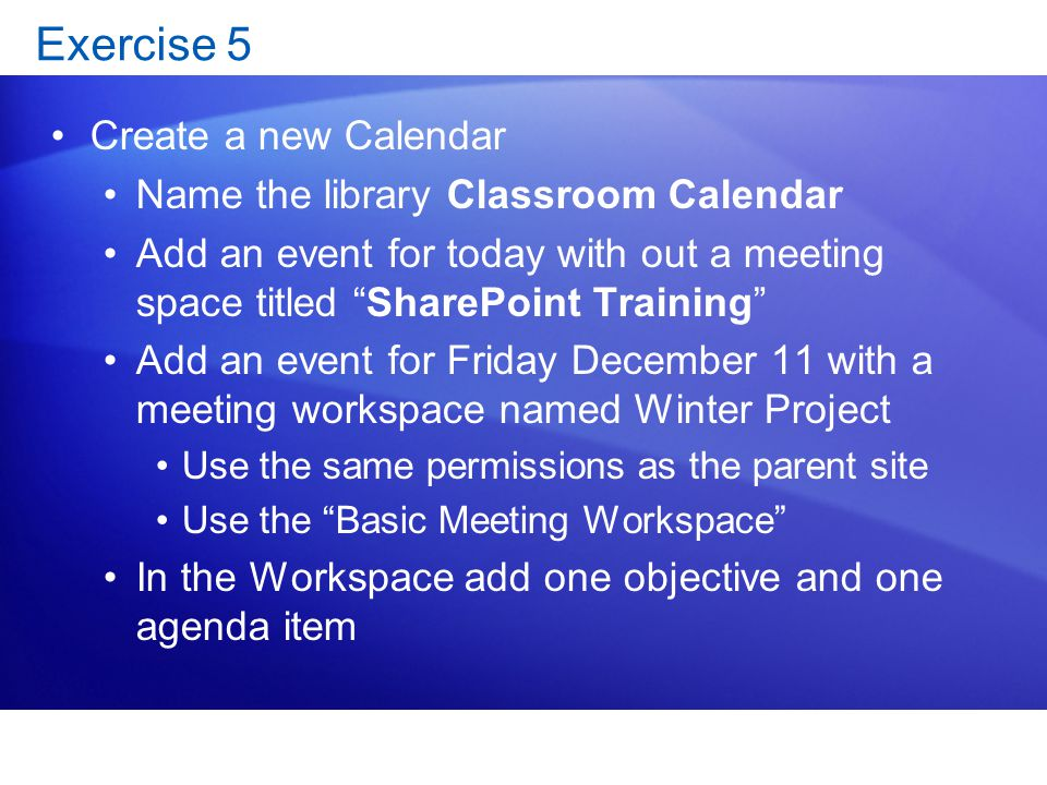 Exercise 5 Create a new Calendar Name the library Classroom Calendar