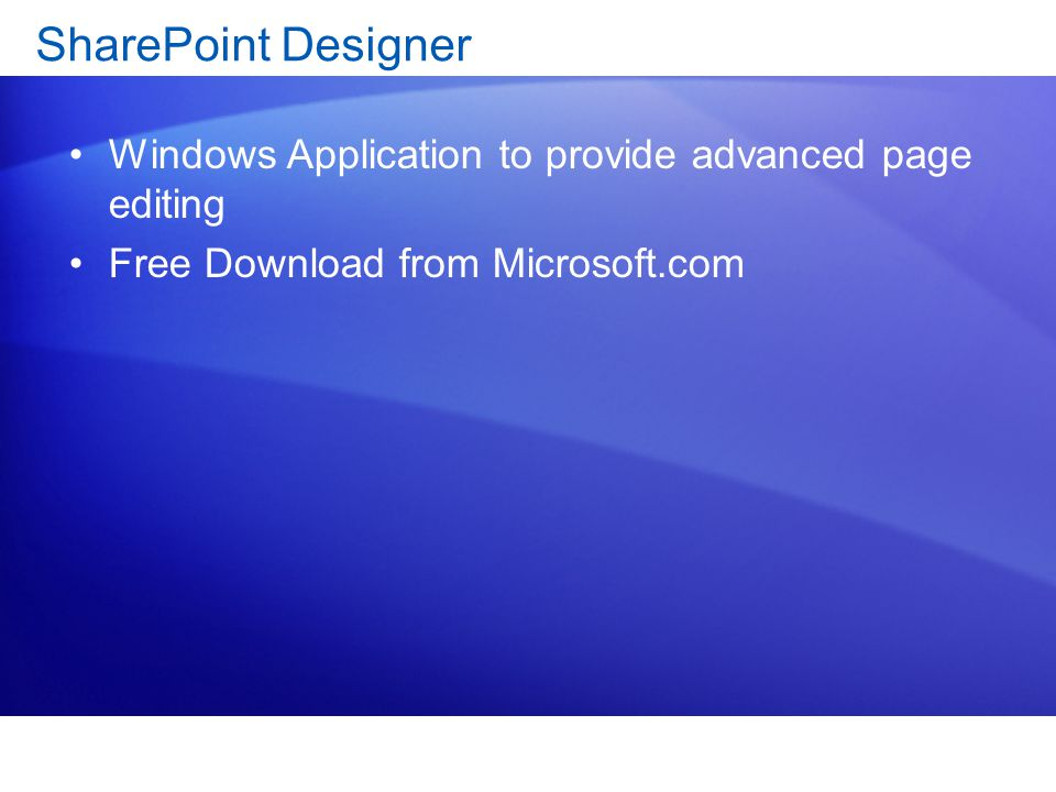 SharePoint Designer Windows Application to provide advanced page editing.