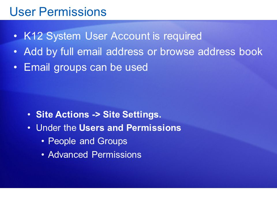 User Permissions K12 System User Account is required