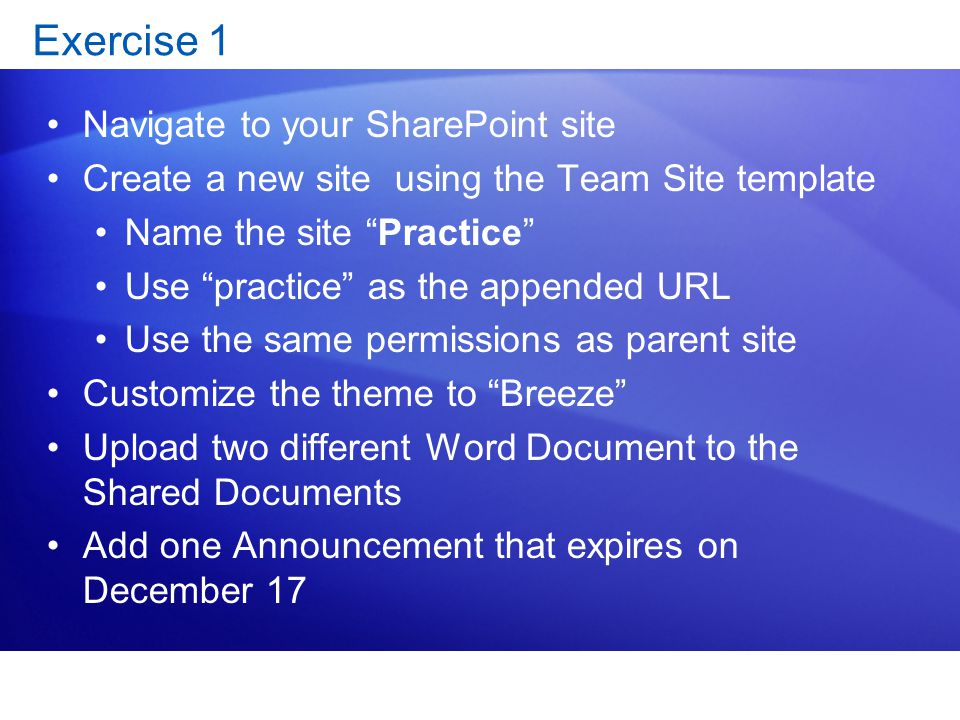 Exercise 1 Navigate to your SharePoint site