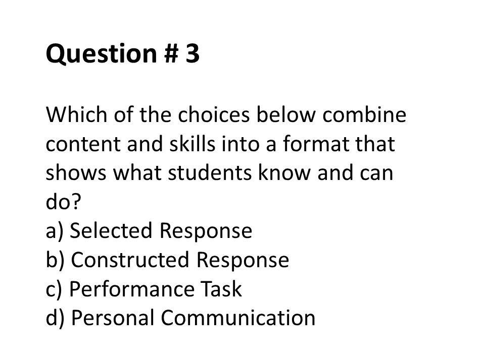 Question # 3 Which of the choices below combine