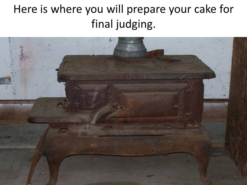 Here is where you will prepare your cake for final judging.