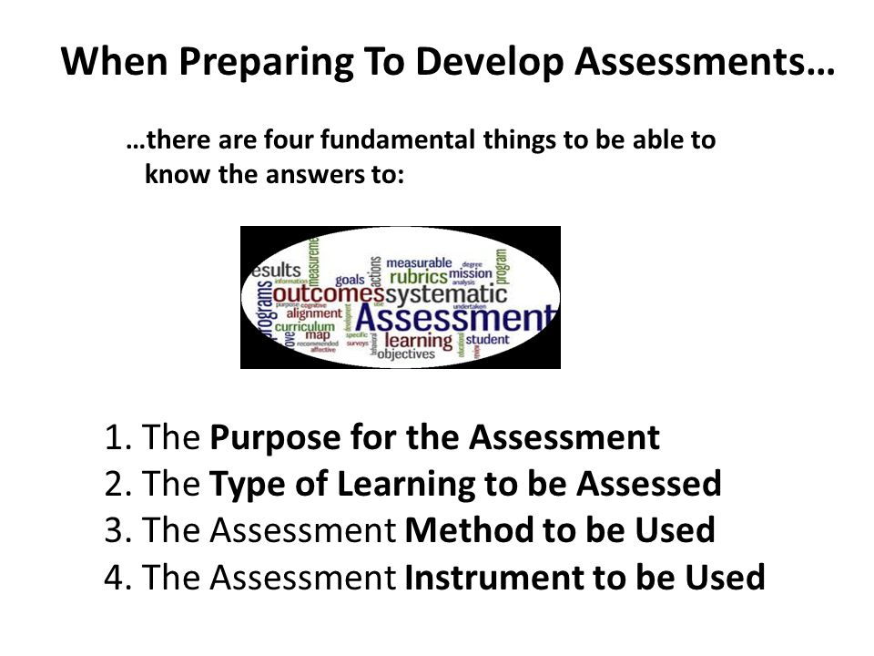 When Preparing To Develop Assessments…